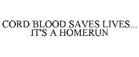 CORD BLOOD SAVES LIVES... IT'S A HOMERUN