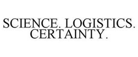 SCIENCE. LOGISTICS. CERTAINTY.