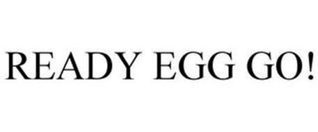 READY EGG GO!