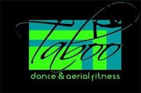 TABOO DANCE & AERIAL FITNESS