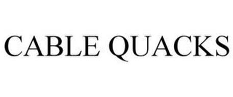 CABLE QUACKS