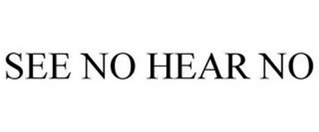 SEE NO HEAR NO