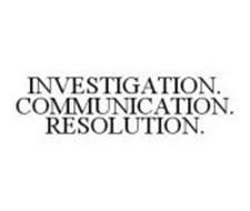 INVESTIGATION. COMMUNICATION. RESOLUTION.