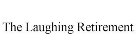 THE LAUGHING RETIREMENT