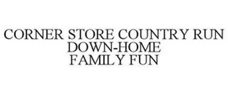 CORNER STORE COUNTRY RUN DOWN-HOME FAMILY FUN