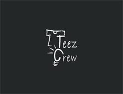 TEEZ CREW