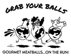 GRAB YOUR BALLS GOURMET MEATBALLS...ON THE RUN!