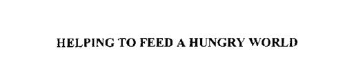 HELPING TO FEED A HUNGRY WORLD