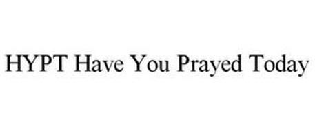 HYPT HAVE YOU PRAYED TODAY