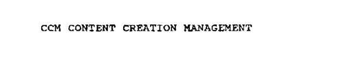 CCM CONTENT CREATION MANAGEMENT