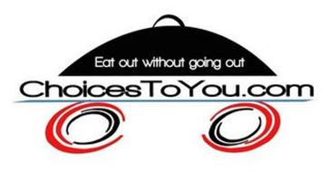 EAT OUT WITHOUT GOING OUT CHOICESTOYOU.COM