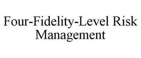 FOUR-FIDELITY-LEVEL RISK MANAGEMENT