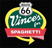 ROUTE 66 VINCE'S FOR SPAGHETTI