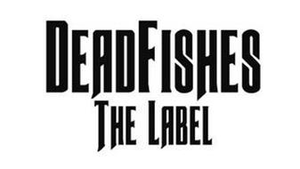 DEADFISHES THE LABEL
