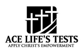 ACE LIFE'S TEST APPLY CHRIST'S EMPOWERMENT