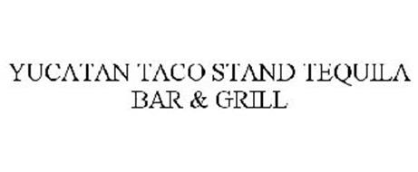 YUCATAN TACO STAND TEQUILA BAR & GRILL