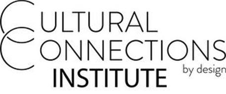 CULTURAL CONNECTIONS BY DESIGN INSTITUTE