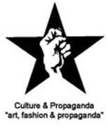 "CULTURE & PROPAGANDA ""ART, FASHION & PROPAGANDA"""