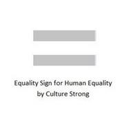 EQUALITY SIGN FOR HUMAN EQUALITY BY CULTURE STRONG