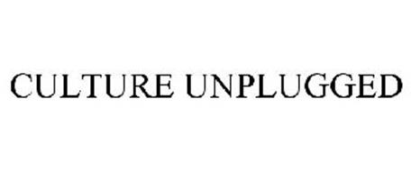 CULTURE UNPLUGGED