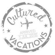 CULTURED VACATIONS ARRIVED 1 JUL 2015