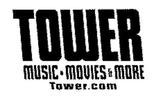 TOWER MUSIC MOVIES & MORE TOWER.COM