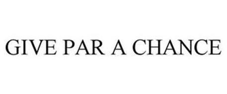 GIVE PAR A CHANCE