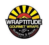 WRAPTITUDE GOURMET WRAPS BURGERS & BEERS EST 2010
