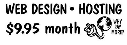 WEB DESIGN · HOSTING $9.95 MONTH WHY PAY MORE?