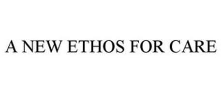 A NEW ETHOS FOR CARE