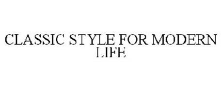 CLASSIC STYLE FOR MODERN LIFE