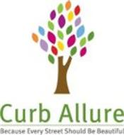CURB ALLURE BECAUSE EVERY STREET SHOULDBE BEAUTIFUL