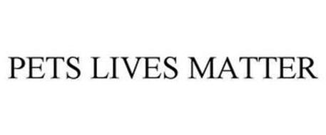 PETS LIVES MATTER