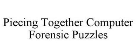 PIECING TOGETHER COMPUTER FORENSIC PUZZLES