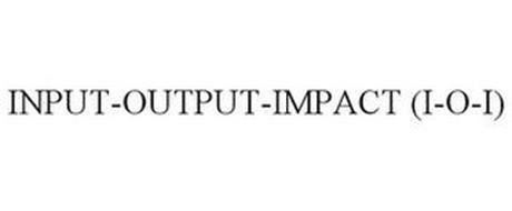 INPUT-OUTPUT-IMPACT (I-O-I)