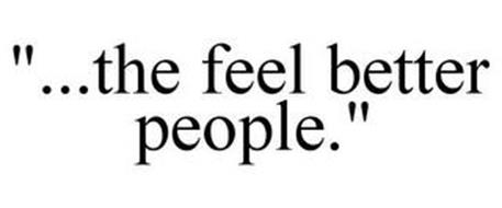 ...THE FEEL BETTER PEOPLE
