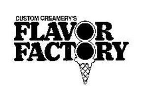 CUSTOM CREAMERY'S FLAVOR FACTORY