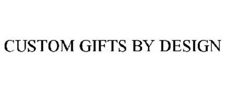 CUSTOM GIFTS BY DESIGN