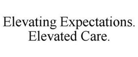 ELEVATING EXPECTATIONS. ELEVATED CARE.