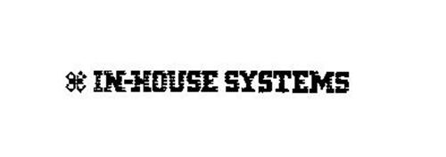 IN-HOUSE SYSTEMS