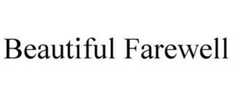 BEAUTIFUL FAREWELL