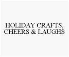 HOLIDAY CRAFTS, CHEERS & LAUGHS