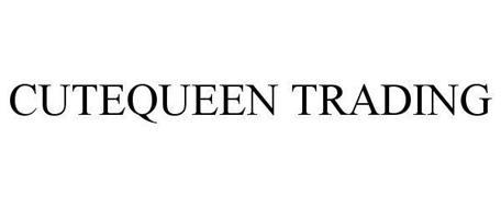 Cutequeen Trading Trademark Of Cutequeen Trading Llc
