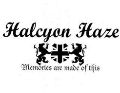HALCYON HAZE MEMORIES ARE MADE OF THIS