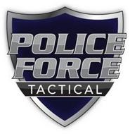 POLICE FORCE TACTICAL