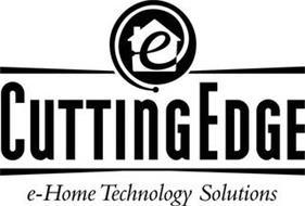 E CUTTINGEDGE E-HOME TECHNOLOGY SOLUTIONS