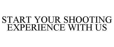 START YOUR SHOOTING EXPERIENCE WITH US
