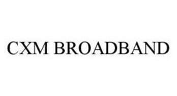 CXM BROADBAND