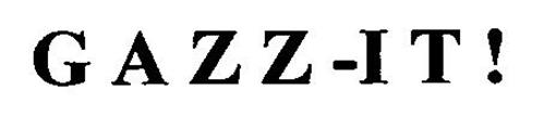 GAZZ-IT!