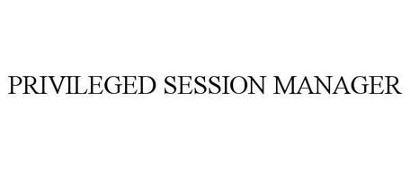 PRIVILEGED SESSION MANAGER